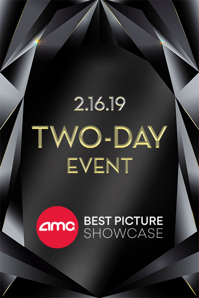 Amc Best Picture Showcase 2019 2/16: 2019 Best Picture Showcase Day One at an AMC Theatre near you.