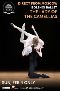 Bolshoi Ballet: The Lady of the Camellias Encore