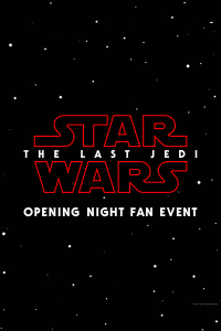 STAR WARS: THE LAST JEDI Opening Night Fan Event