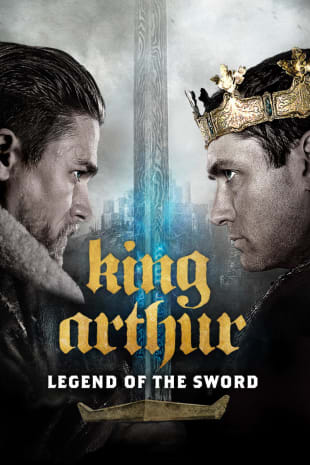 movie poster for King Arthur: Legend Of The Sword