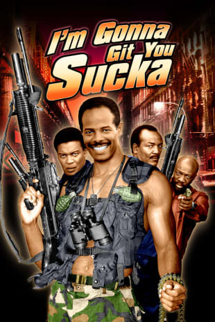 movie poster for I'm Gonna Git You Sucka