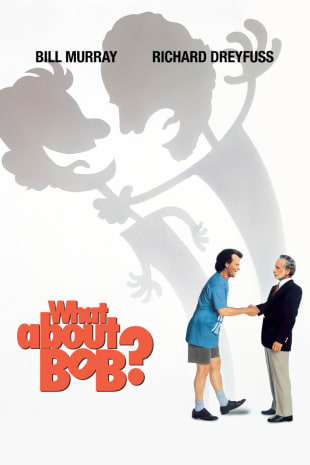 movie poster for What About Bob?