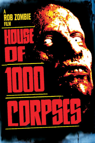 movie poster for House of 1000 Corpses