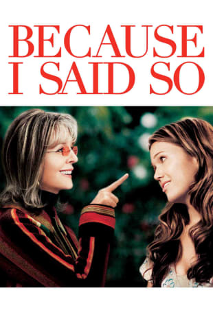 movie poster for Because I Said So