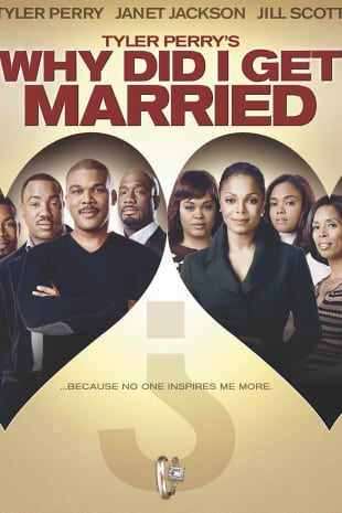 movie poster for Tyler Perry's Why Did I Get Married?