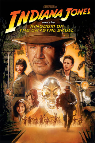 movie poster for Indiana Jones And The Kingdom Of The Crystal Skull