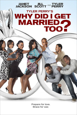 movie poster for Tyler Perry's Why Did I Get Married Too