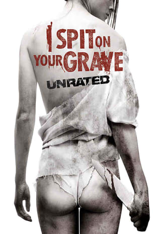 movie poster for I Spit On Your Grave: Unrated