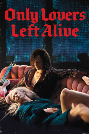 movie poster for Only Lovers Left Alive
