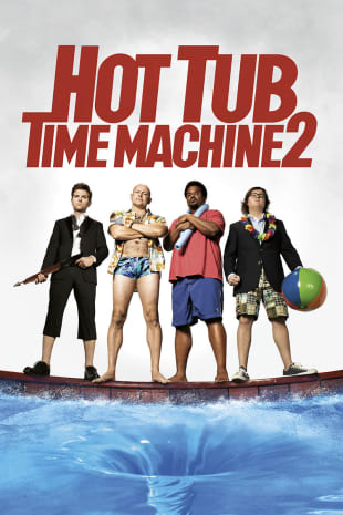 movie poster for Hot Tub Time Machine 2