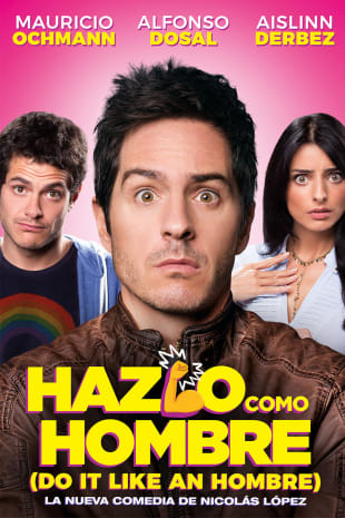 movie poster for Hazlo Como Hombre (Do It Like An Hombre)