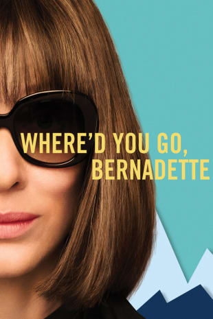 movie poster for Where'd You Go Bernadette