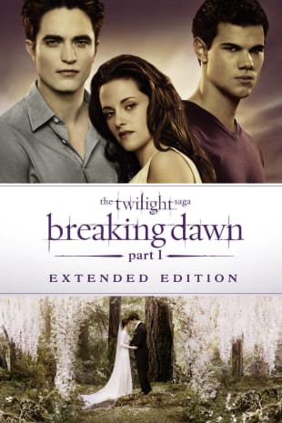 movie poster for The Twilight Saga : Breaking Dawn Part 1 - Extended Edition