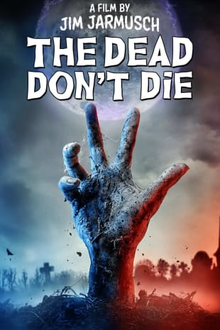 movie poster for The Dead Don't Die