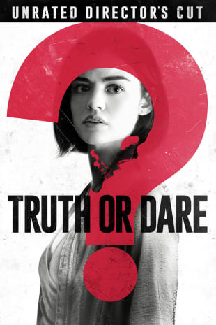 movie poster for Blumhouse's Truth Or Dare (Unrated Director's Cut)