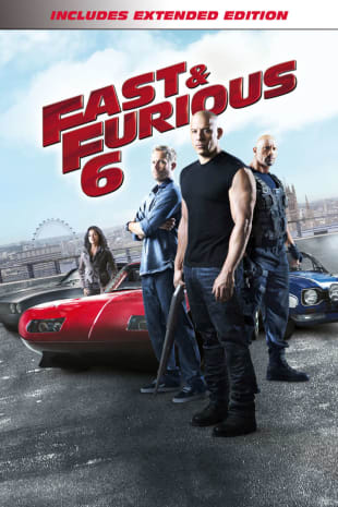 movie poster for Fast & Furious 6 - Extended, Unrated Edition