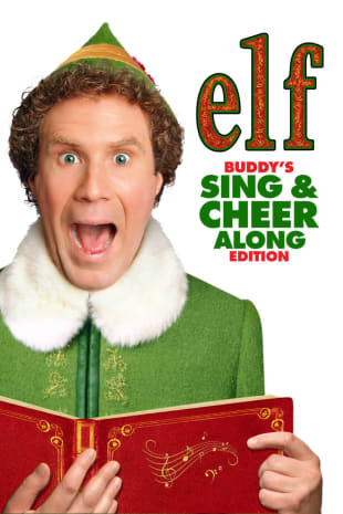movie poster for Elf: Buddy's Sing & Cheer Along Edition