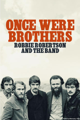 movie poster for Once Were Brothers: Robbie Robertson And The Band