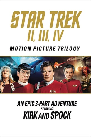 movie poster for Star Trek: The Motion Picture Trilogy: II, III, IV