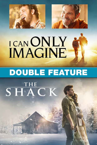 movie poster for I Can Only Imagine / The Shack Double Feature