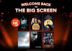 Welcome Back to the Big Screen - $5 Tickets