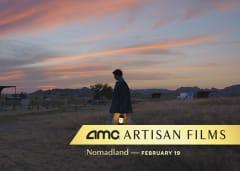 AMC Artisan Films - Nomadland