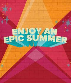 Enjoy an Epic Summer